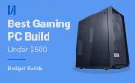 Best gaming pc build under 500 dollars