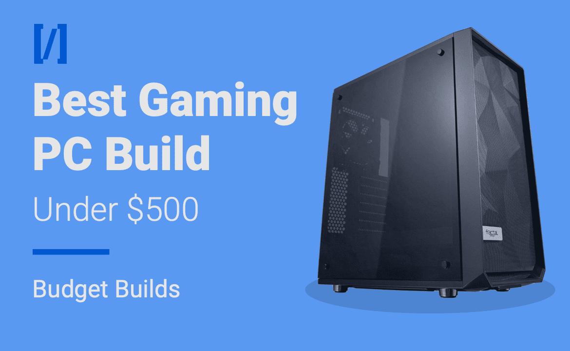 Best gaming pc build under 500 dollars