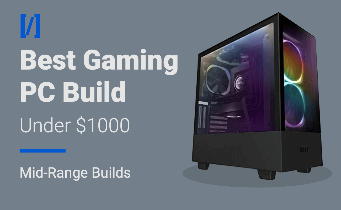 The Best Gaming Pc Build For Under 1000 2021 Edition