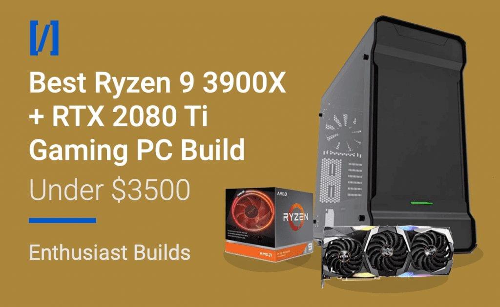 3900x 2080 ti build