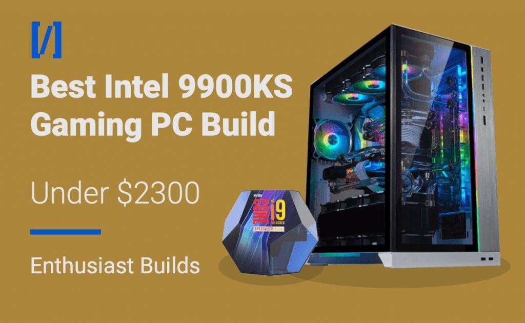Best Intel 9900KS Gaming PC build