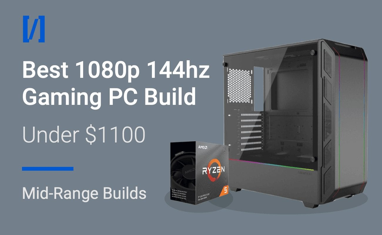 Ultimate 1100 Pc Build For 1080p 144hz Gaming High Settings Best pc build for 1080p 144hz gaming