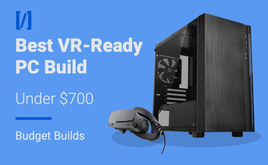 best budget vr ready gaming pc build