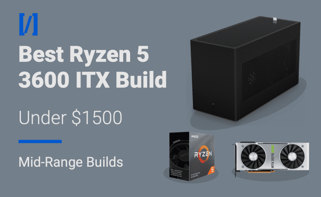 best ryzen 5 3600 itx gaming pc build