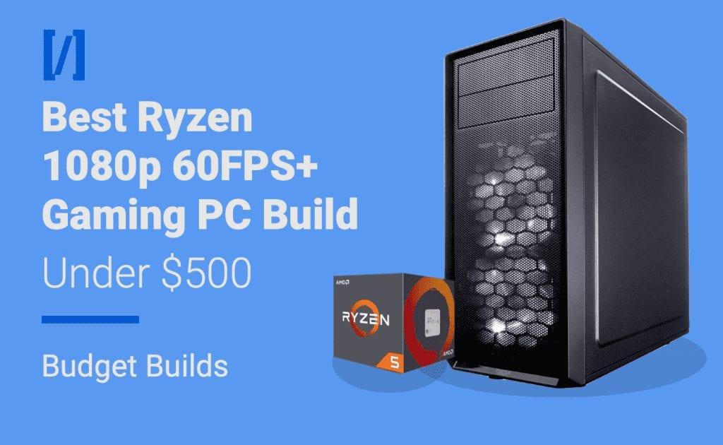 ryzen 1080p 60fps build