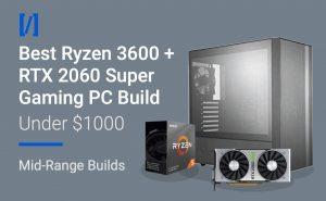ryzen 3600 2060 super build