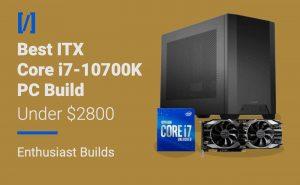 best i7-10700k itx sff build