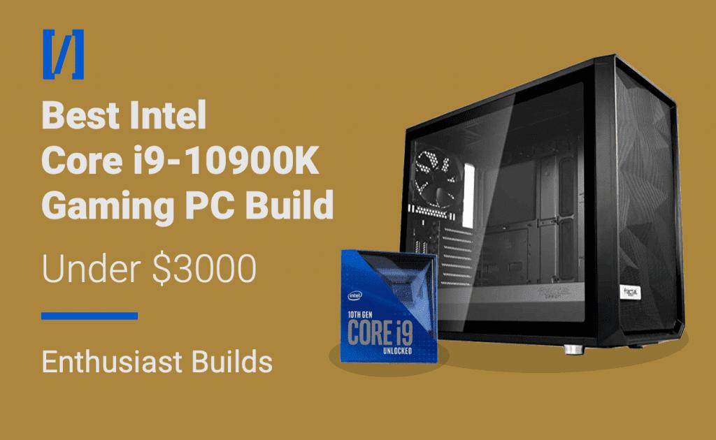 best i9-10900k gaming pc build