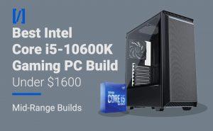 i5-10600k gaming pc build