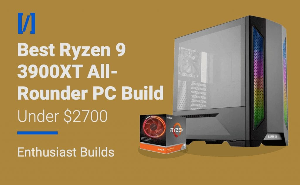 best ryzen 9 3900xt build
