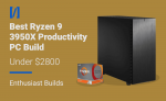 best ryzen 9 3950x productivity build