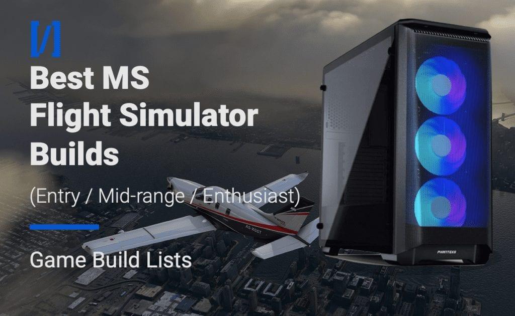 Best PC Builds for MS Flight Simulator