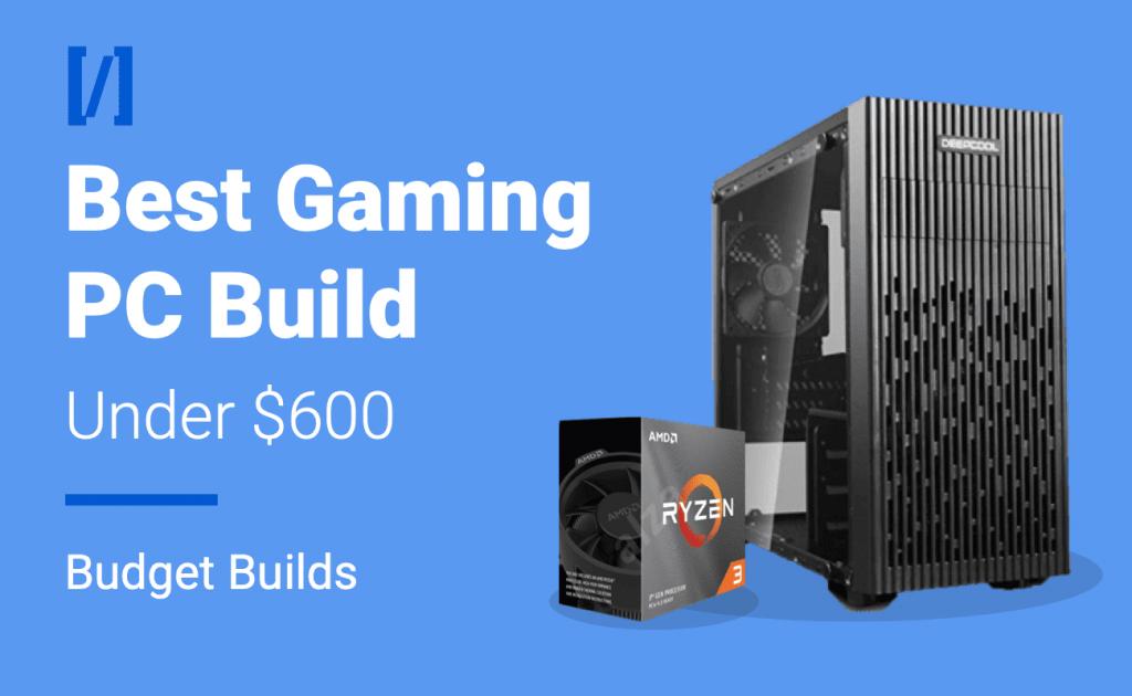 600 dollar gaming pc build