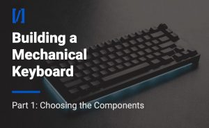 how to build a mechanical keyboard