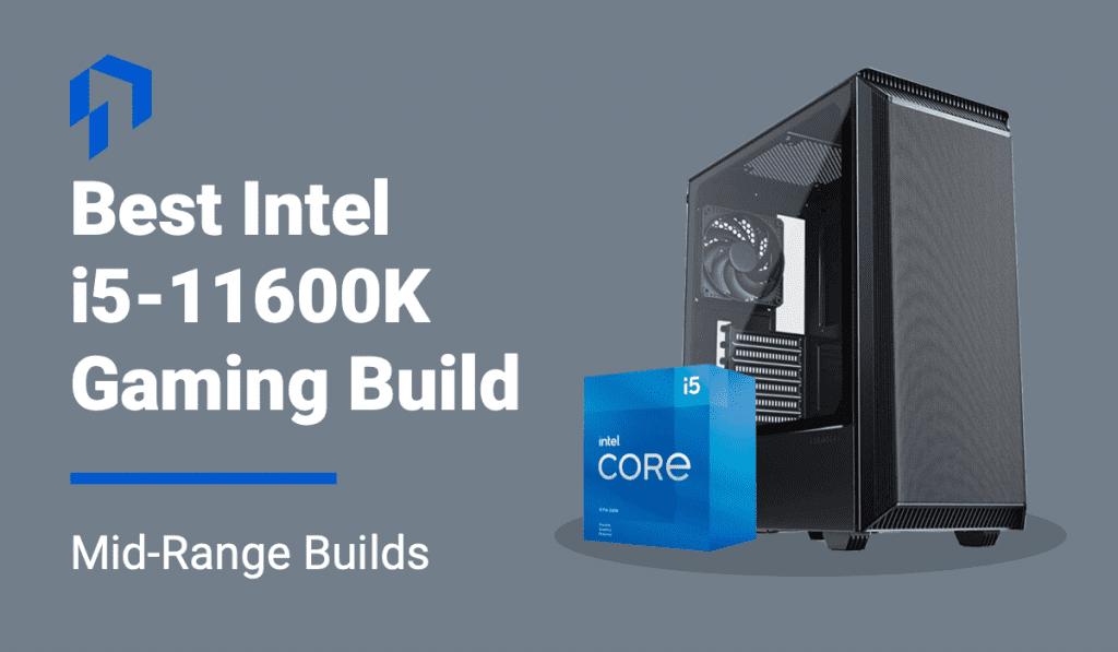 best intel i5 11600k gaming pc build